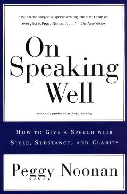 On Speaking Well By Noonan, Peggy