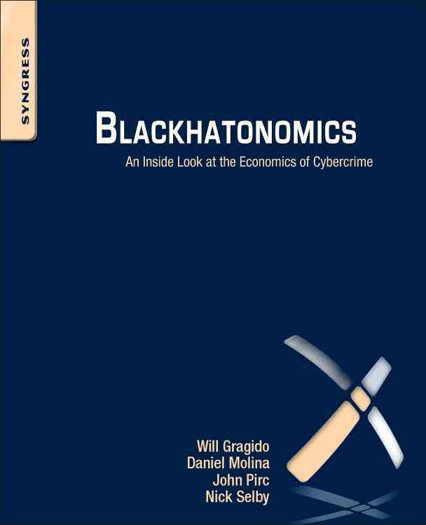 Blackhatonomics By Gragido, Will/ Pirc, John/ Selby, Nick/ Molina, Daniel