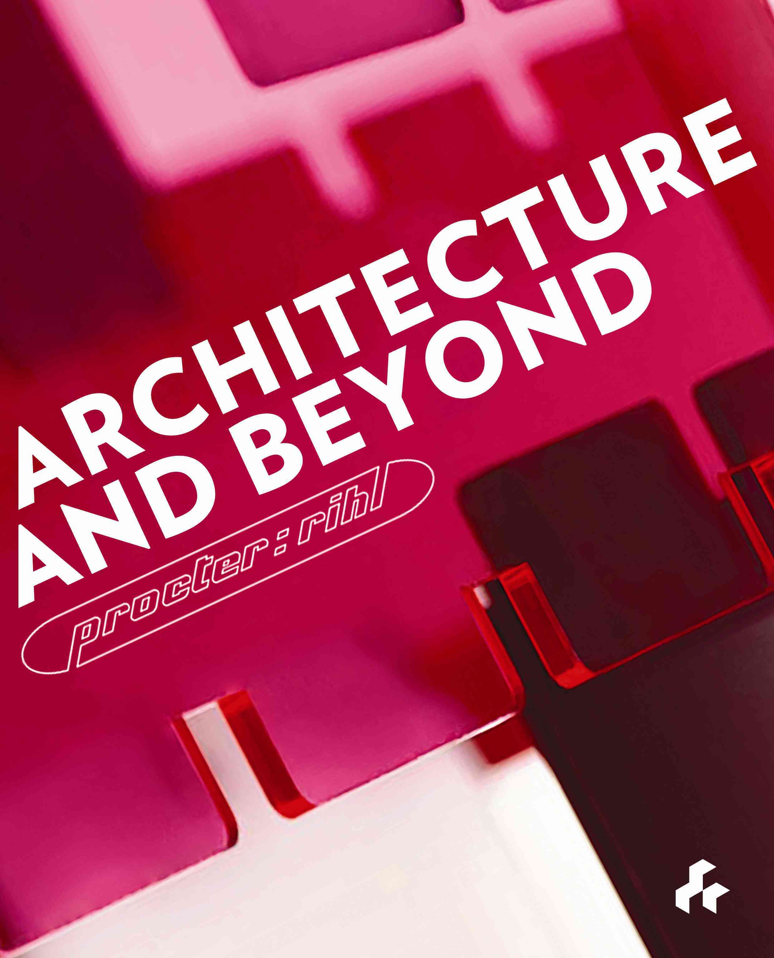 Architecture and Beyond By Procter, Christopher/ Rihl, Fernado